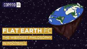 Flat Earth FC: ''The Ball Is Round But The World Isn't?' [Video]