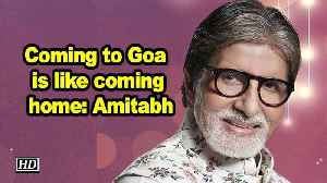 Coming to Goa is like coming home: Amitabh [Video]
