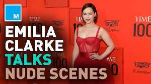 Emilia Clarke's nude scene pressure increased after 'Game of Thrones' [Video]