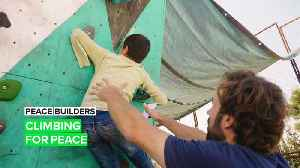 Peace Builders: Sometimes all it takes is a bit of climbing [Video]