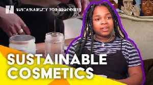 Eco-Friendly Beauty | Sustainability For Beginners [Video]