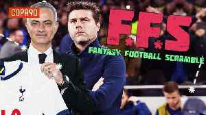 Fantasy Football Scramble-Can Mourinho Kickstart Spurs Season?! [Video]