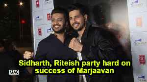 Sidharth, Riteish party hard on success of Marjaavan [Video]