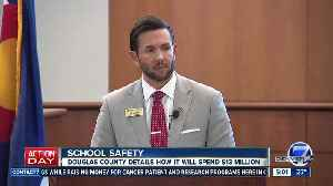 How Douglas County plans to use $10 million to improve school safety [Video]