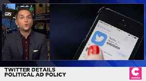 Twitter Reveals Details of Political Ad Policy [Video]