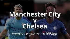 News video: Premier League match preview: Manchester City v Chelsea