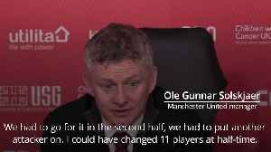 Ole Gunnar Solskjaer: I could have changed all the players at half-time [Video]
