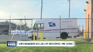 USPS managers accused of doctoring time cards [Video]