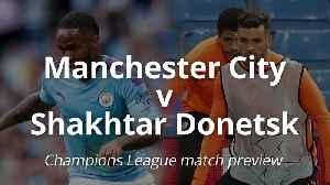 Champions League: Man City v Shakhtar Donetsk [Video]