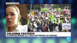 Colombia protests : protesters demand tax, labor and pension law changes [Video]
