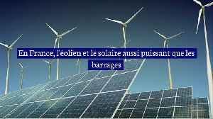 L'éolien et le solaire peuvent produire autant d'électricité que les barrages [Video]