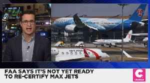 FAA Isn't Ready to Re-Certify Max Jets [Video]