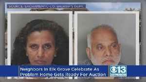 Neighbors Celebrate As Notorious Problem Home In Elk Grove Gets Ready For Auction [Video]