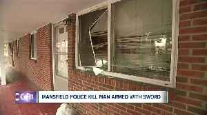 News video: Mansfield police shoot, kill man brandishing a sword during confrontation