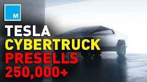 Tesla's Cybertruck reaches 250k pre-orders [Video]