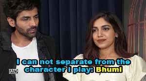 I can not separate from the characters I play: Bhumi Pednekar [Video]