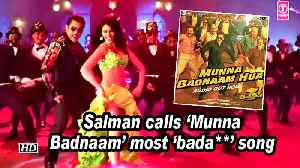 Salman calls 'Munna Badnaam' most 'bada**' song [Video]