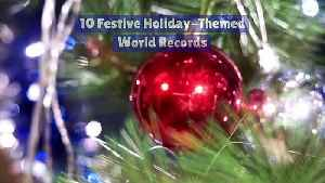 10 Festive Holiday-Themed World Records [Video]