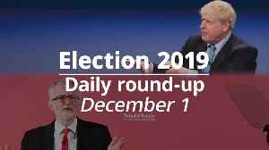 Election 2019: December 1 round-up [Video]