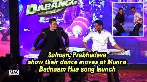 Salman, Prabhudeva show their dance moves at Munna Badnaam Hua song launch [Video]