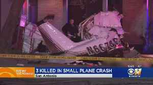 3 Dead After Small Plane Crashes In San Antonio [Video]