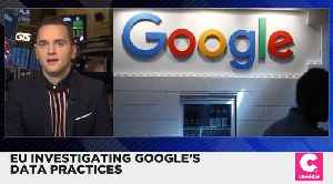 News video: European Commission to Investigate Google's Data Practices