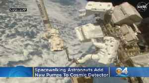 Spacewalking Astronauts Add New Pumps To Cosmic Detector [Video]
