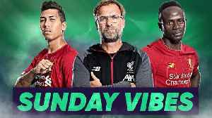 Liverpool Will Win The Premier League This Season Because... | #SundayVibes [Video]