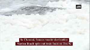 Chennai's Marina Beach spills toxic foam [Video]