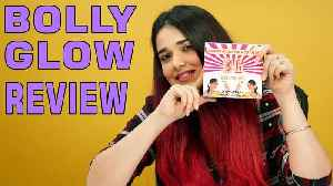 Unboxing BollyGlow | Product Review by Naima [Video]