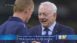 News video: Cowboys Owner Jerry Jones Says He Believes Jason Garrett 'Will Be Coaching In The NFL Next Year'