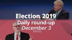 Election 2019: December 3 round-up [Video]