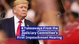 4 Takeaways From the Judiciary Committee's First Impeachment Hearing [Video]