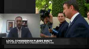 News video: From 'Woe Is Me' To Guilty Plea: Why San Diego Rep. Duncan Hunter Changed His Tune