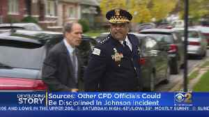 Sources: Other CPD Officials Could Be Disciplined In Johnson Incident [Video]