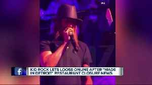 News video: Kid Rock responds after Made in Detroit restaurant closing