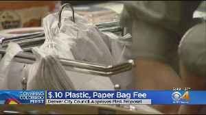 Denver City Council Considers 10 Cent Shopping Bag Fee [Video]
