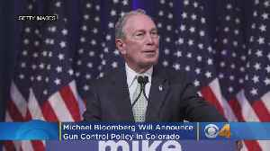 Michael Bloomberg Will Announce Gun Control Policy In Colorado As Part Of Presidential Campaign [Video]
