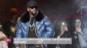 R. Kelly's Girlfriend Is Angry [Video]