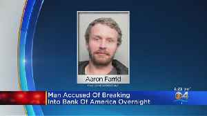 Man Accused Of Breaking Into Bank Of America Overnight [Video]