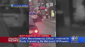 COPA: Two Officers Should Be Relieved Of Their Duties Following Body Slamming Incident [Video]