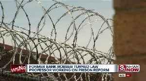 Former NE bank robber turned law professor now working on prison reform [Video]