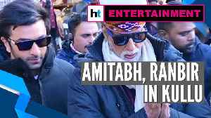 Amitabh Bachchan, Ranbir Kapoor in Kullu for Brahmastra shooting [Video]