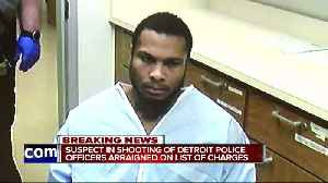 Suspect in shooting of Detroit police officer arraigned on list of charges [Video]