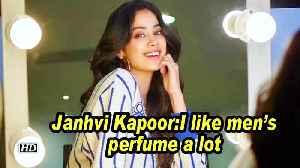 Janhvi Kapoor: I like men's perfume a lot [Video]