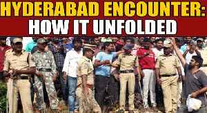 News video: Hyderabad Encounter: This is how the sequence of events unfolded | Oneindia News
