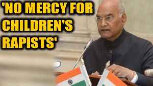 President Ram Nath Kovind says 'no mercy for children's rapists' | Oneindia  News [Video]