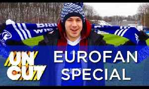 Eurofan Special   Uncut Pt 2 [Video]