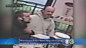 Warminster Police Seeking Public's Help Identifying Suspects Wanted For Stealing Catalytic Converters From Vehicles [Video]