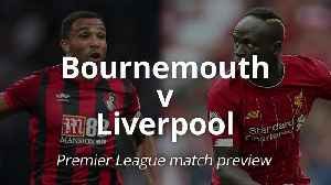 Premier League match preview: Bournemouth v Liverpool [Video]
